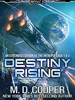 Destiny Rising - A Hard Military Space Opera Epic: The Intrepid Saga - Books 1 & 2 by [M. D. Cooper]