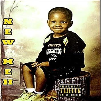 """NEW MEH'"