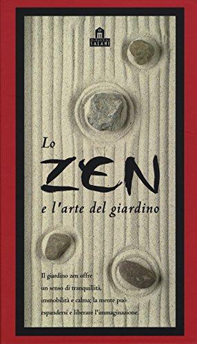 Lo zen e l'arte del giardino. Con gadget