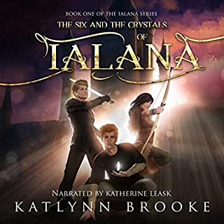 The Six and the Crystals of Ialana      The Ialana Series, Book 1              By:                                                                                                                                 Katlynn Brooke                               Narrated by:                                                                                                                                 Katherine Leask                      Length: 9 hrs and 39 mins     2 ratings     Overall 4.5