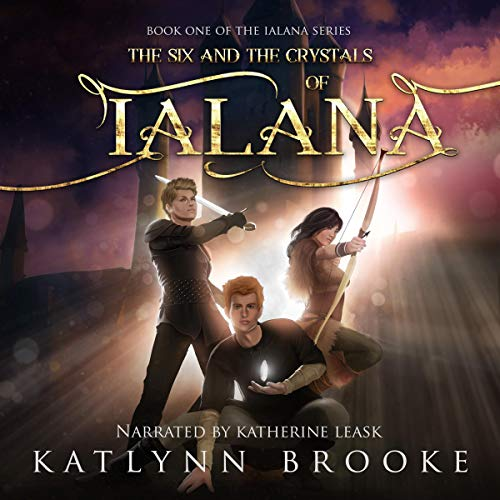 The Six and the Crystals of Ialana  audiobook cover art