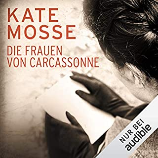 Die Frauen von Carcassonne                   Autor:                                                                                                                                 Kate Mosse                               Sprecher:                                                                                                                                 Tanja Geke                      Spieldauer: 28 Std. und 7 Min.     239 Bewertungen     Gesamt 4,2