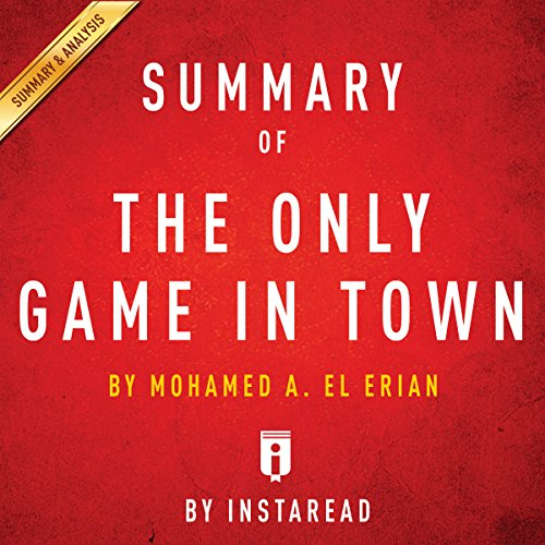 Summary of The Only Game in Town by Mohamed A. El-Erian audiobook cover art