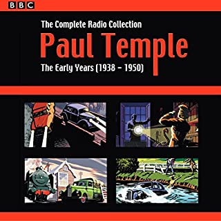 Paul Temple: The Complete Radio Collection: Volume One     The Early Years (1938-1950)              By:                                                                                                                                 Francis Durbridge                               Narrated by:                                                                                                                                 Carl Bernard,                                                                                        full cast,                                                                                        Hugh Morton                      Length: 11 hrs and 21 mins     178 ratings     Overall 4.3