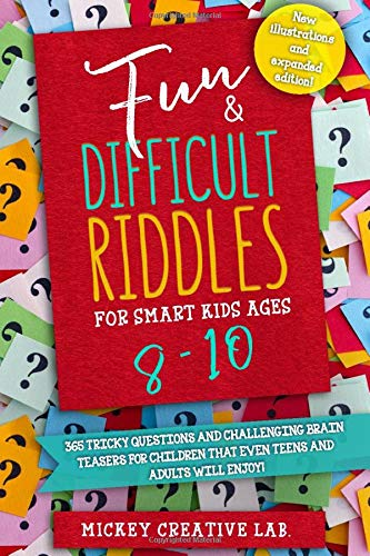 Fun & Difficult Riddles for Smart Kids Ages 8-10: 365 Tricky Questions and Challenging Brain Teasers For Children That Even Teens and Adults Will ... Game Book With Answers   Top Gift Ideas)