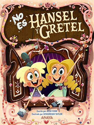 No es Hansel y Gretel (PRIMEROS LECTORES (1-5 años) - Álbum ilustrado)