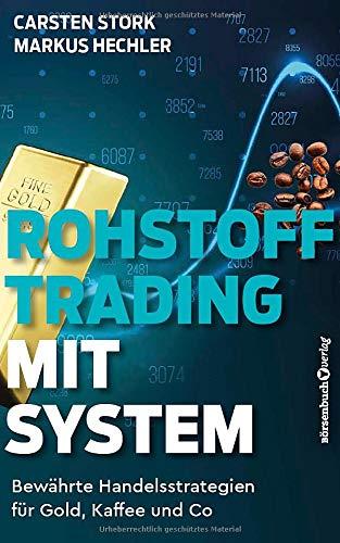 Rohstoff-Trading mit System: Bewährte Handelsstrategien für Gold, Kaffee und Co.