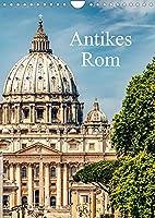 Antikes Rom (Wandkalender 2022 DIN A4 hoch): Historische Sehenswuerdigkeiten inklusiv Planer. (Geburtstagskalender, 14 Seiten )
