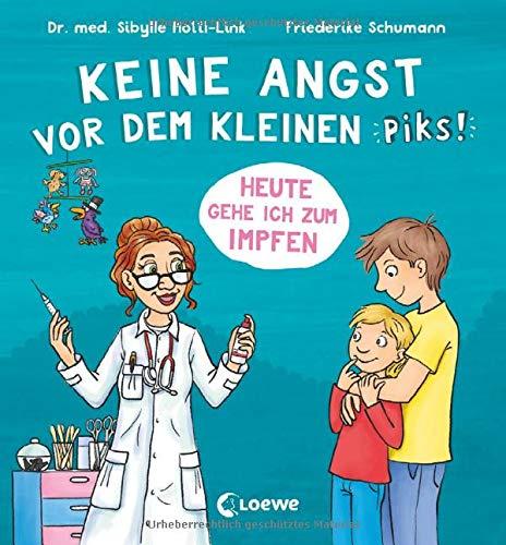 Keine Angst vor dem kleinen Piks!: Heute gehe ich zum Impfen - Bilderbuch über Arztbesuch und Kinderimpfung