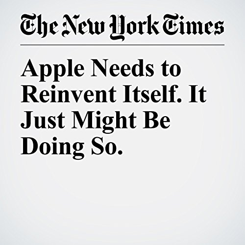 Apple Needs to Reinvent Itself. It Just Might Be Doing So. copertina