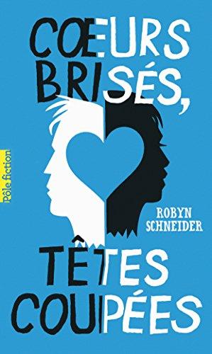 Cœurs brisés, têtes coupées (Pôle fiction t. 83) (French Edition)