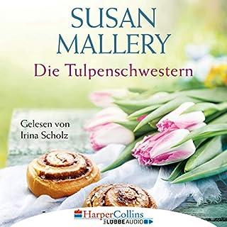 Die Tulpenschwestern                   Autor:                                                                                                                                 Susan Mallery                               Sprecher:                                                                                                                                 Irina Scholz                      Spieldauer: 14 Std. und 25 Min.     31 Bewertungen     Gesamt 4,4