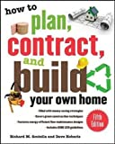 How to Plan, Contract, and Build Your Own Home, Fifth Edition: Green Edition (How to Plan, Contract & Build...