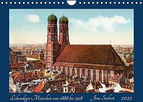 Lebendiges München von 1888 bis 1918 (Wandkalender 2022 DIN A4 quer): Ein Kalender mit Reprofotografien historischer Ansichtskarten aus Münhen von 1888 bis 1918 (Monatskalender, 14 Seiten )