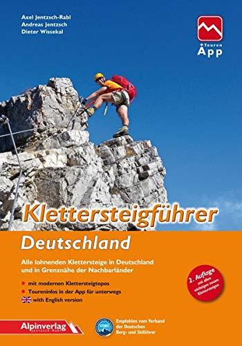 Klettersteigführer Deutschland: Alle lohnenden Klettersteige in Deutschland und in Grenznähe der Nachbarländer, mit Touren-App Zugang: Alle lohnenden ... der Nachbarlnder, mit Touren-App Zugang