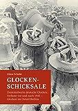 Glocken-Schicksale: Denkmalwerte deutsche Glocken:  Verluste vor und nach 1945 · Glocken im Ostteil Berlins