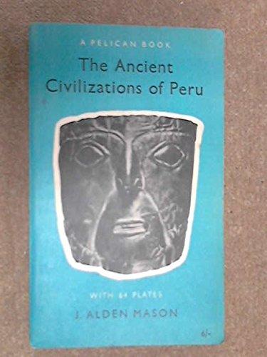 The Ancient Civilizations of Peru