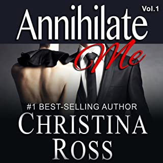 Annihilate Me     The Annihilate Me Series, Volume 1              By:                                                                                                                                 Christina Ross                               Narrated by:                                                                                                                                 Reba Buhr                      Length: 4 hrs and 26 mins     157 ratings     Overall 4.1