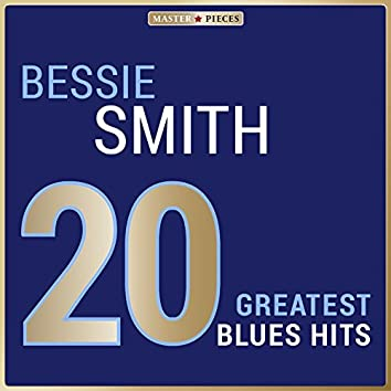 Masterpieces Presents Bessie Smith: 20 Greatest Blues Hits