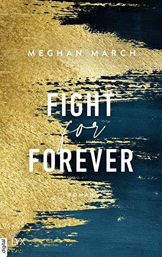 Fight for Forever (Legend Trilogy 3) von [Meghan March, Silvia Gleißner]