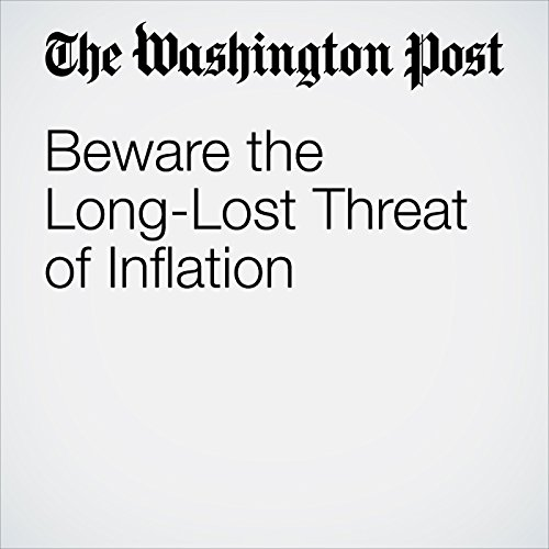 Beware the Long-Lost Threat of Inflation copertina