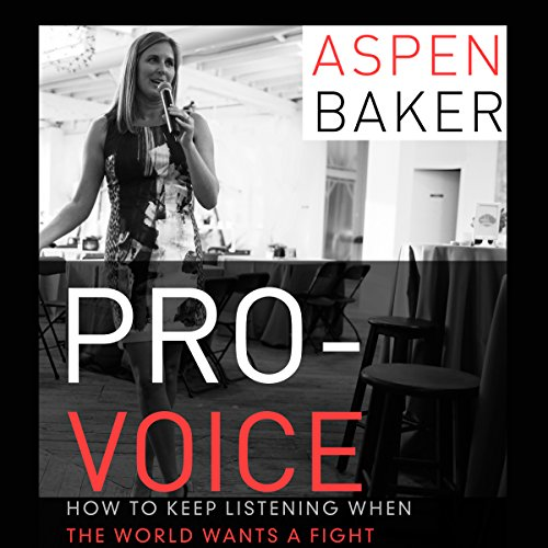 Pro-Voice: How to Keep Listening When the World Wants a Fight audiobook cover art