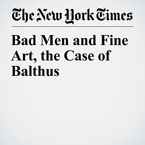 Bad Men and Fine Art, the Case of Balthus copertina