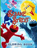 Sesame Street Coloring Book: Sesame Street Excellent Coloring Books For Kids And Adults