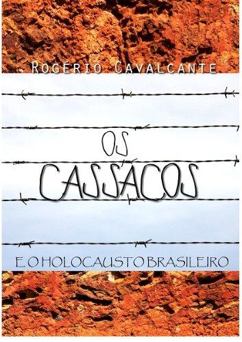 OS CASSACOS E O HOLOCAUSTO BRASILEIRO