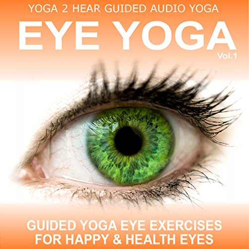 Eye Yoga, Vol.1 audiobook cover art