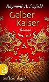 Gelber Kaiser: Roman (Aufbau Taschenbücher)