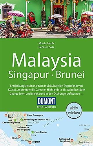 DuMont Reise-Handbuch Reiseführer Malaysia, Singapur, Brunei: mit Extra-Reisekarte