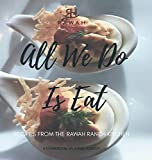 All We Do Is Eat: Recipes from the Rawah Ranch Kitchen