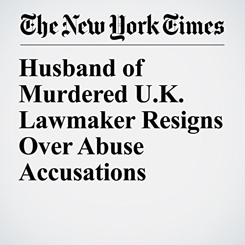 Husband of Murdered U.K. Lawmaker Resigns Over Abuse Accusations copertina