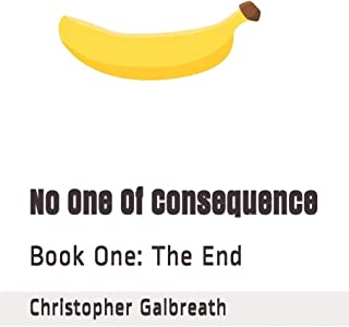 Sponsored Ad - No One Of Consequence: Book One: The End