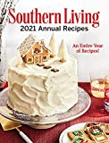 Southern Living 2021 Annual Recipes: An Entire Year of Recipes (Southern Living Annual Recipes)