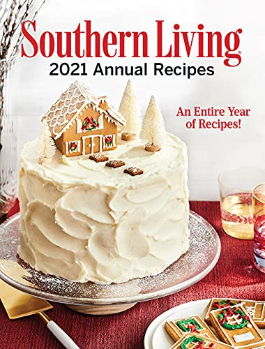 Compare Textbook Prices for Southern Living 2021 Annual Recipes: An Entire Year of Recipes Southern Living Annual Recipes  ISBN 9781419757969 by Editors of Southern Living