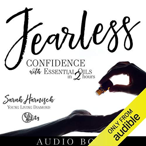 Fearless: Confidence with Essential Oils in 2 Hours cover art