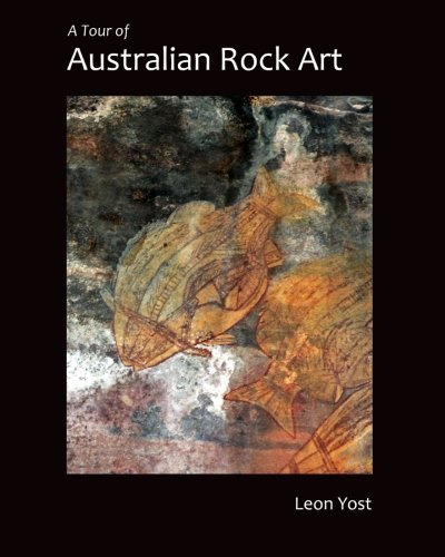 Compare Textbook Prices for A Tour of Australian Rock Art  ISBN 9781548901226 by Yost, Leon