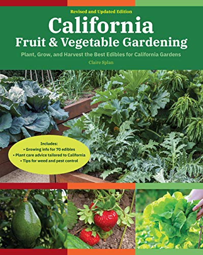 California Fruit & Vegetable Gardening, 2nd Edition: Plant, grow, and harvest the best edibles for California Gardens (Fruit & Vegetable Gardening Guides)