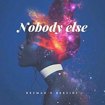 Nobody Else (feat. Beesini)