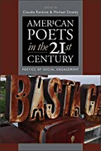American Poets in the 21st Century: Poetics of Social Engagement