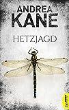 Hetzjagd (Romantic Suspense der Bestseller-Autorin Andrea Kane 1)
