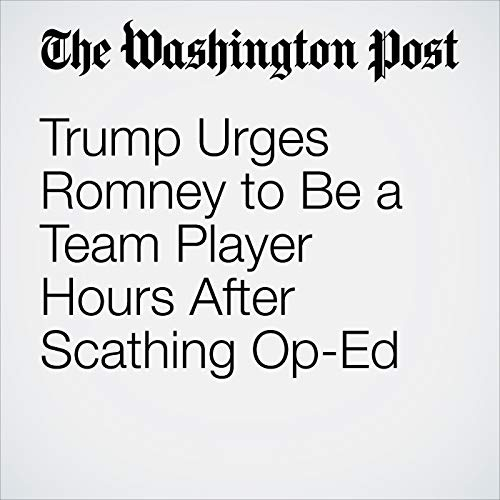 Trump Urges Romney to Be a Team Player Hours After Scathing Op-Ed audiobook cover art