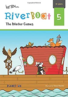 The Winter Comes: Teach Your Children Friendship And Kindness (Riverboat Series Chapter Books)