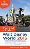 The Unofficial Guide to Walt Disney World 2016 [Idioma Inglés]