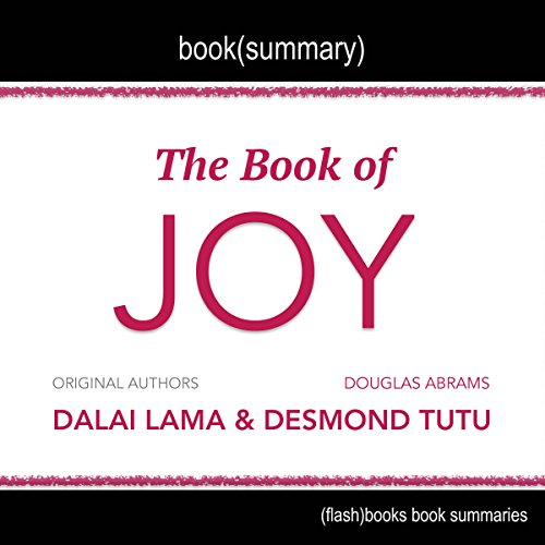 Summary of The Book of Joy by Dalai Lama, Desmond Tutu, and Douglas Carlton Abrams audiobook cover art