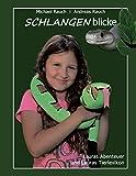Schlangenblicke: Lauras Abenteuer und Lauras Tierlexikon (German Edition)