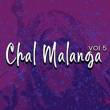 Chal Malanga, Vol. 5