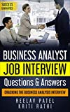 Business Analysis Job Interview Questions & Answers-2020: Stand Out From The Crowd And Crack Your First BA Job Interview